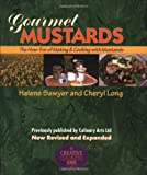 Gourmet Mustards: The How-Tos of Making & Cooking with Mustards (Creative Cooking Series) by Helene Sawyer (2002-09-01)
