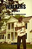 WALKERS: from the universe of THE WALKING DEAD Series - Episode 2 (from the author of Revolution Z)