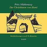 Der Christbaum von Hami: Eine Weihnachtsgeschichte am Rand der Wüste mit Zeichnungen von F. W. Bernstein. Im Gratisanhang: eine weihnachtsbaumhistorische Enthüllung von Ekkehard Faude
