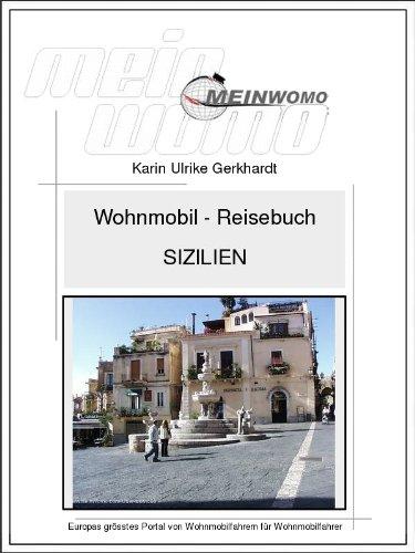 Wohnmobil Reisebuch Sizilien: 10. Auflage, 2018