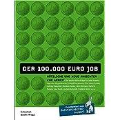 Der 100.000 EURO JOB - Nützliche und neue Ansichten zur Arbeit