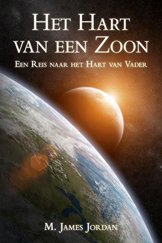 Het Hart van een Zoon: Een Reis naar het Hart van Vader (Dutch Edition)