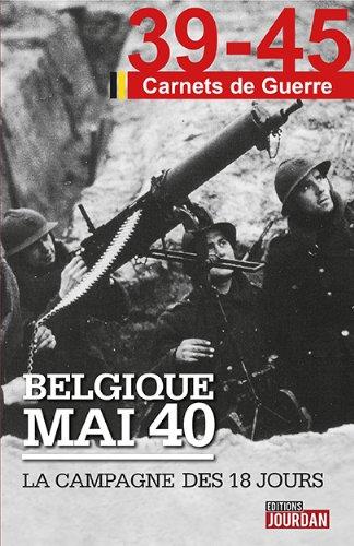 Belgique mai 40 - La campagne des 18 jours par Alain Leclercq