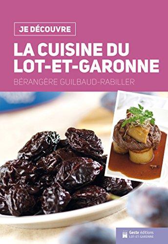 La cuisine du Lot-et-Garonne par Bérangère Rabiller