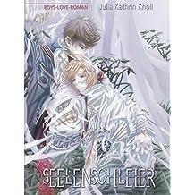 Seelenschleier: Boys-Love-Roman (Neuauflage)