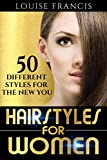 Hairstyles for Women: 50 different styles for the new you!