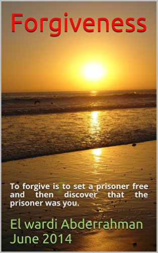 Forgiveness To Forgive Is To Set A Prisoner Free And Then Discover
