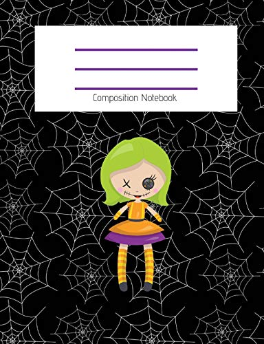 Composition Notebook: Cute Doll/Gothic/Cobweb/Spiderweb/Fall/Halloween Themed Notebook For Girls - Wide Ruled Notebook 7.4 X 9.69 With 120 Pages ... For School (Composition Notebook Wide Ruled)