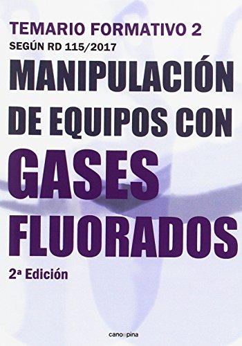 Manipulación de equipos con gases fluorados: Temario formativo 2 según RD 115/2017 por Cano Pina