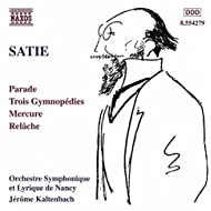 Satie: Parade, Gymnopédies, Mercure & Relâche