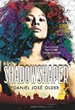 [Shadowshaper] [By: Older, Daniel Jose] [June, 2015]