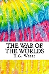 The War of the Worlds: Includes MLA Style Citations for Scholarly Secondary Sources, Peer-Reviewed Journal Articles and Critical Essays (Squid Ink Classics) by H.G. Wells (2015-09-17)