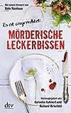 Mörderische Leckerbissen: Kulinarische Kriminalgeschichten Mit einem Vorwort von Nele Neuhaus