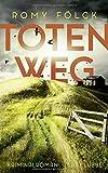 Totenweg: Kriminalroman (... von Romy Fölck