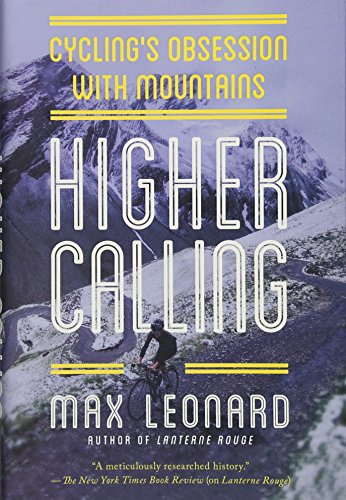 Higher Calling: Cycling's Obsession with Mountains por Max Leonard