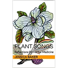 Plant Songs: Reflections On Herbal Medicine  (English Edition)