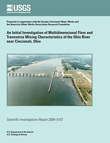 An Initial Investigation of Multidimensional Flow and Transverse Mixing Characteristics of the Ohio River near Cincinnati, Ohio
