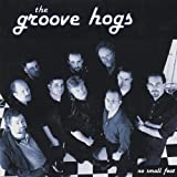 Songtexte von The Groove Hogs - No Small Feat