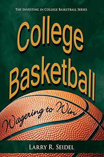 College Basketball: Wagering to Win by Larry R. Seidel (2005-09-13) par Larry R. Seidel