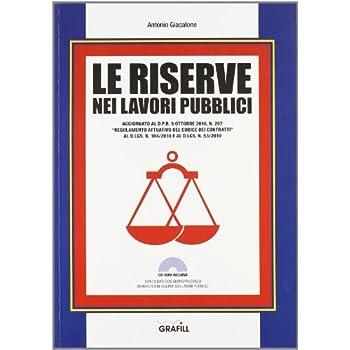 Le Riserve Nei Lavori Pubblici. Con Contenuto Digitale Per Download E Accesso On Line