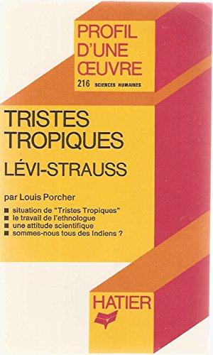 Tristes tropiques, Lévi-Strauss : Analyse critique