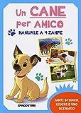 Scarica Libro Un cane per amico Manuale a 4 zampe Con adesivi Ediz illustrata (PDF,EPUB,MOBI) Online Italiano Gratis