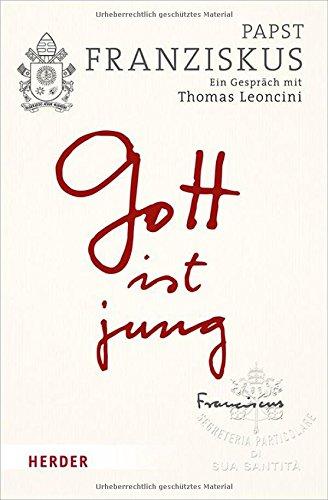 Gott ist jung: Ein Gespräch mit Thomas Leoncini