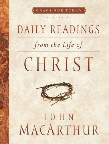 Daily Readings From the Life of Christ, Volume 1 (Grace For Today) (English Edition)