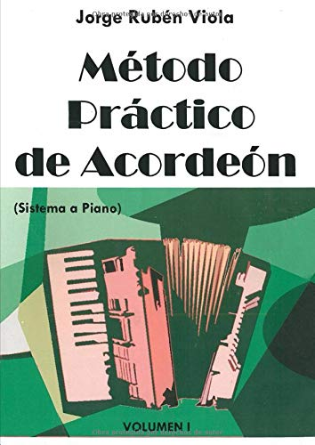Método Practico de Acordeón: Aprende fácilmente acordeón con ejercicios teóricos y prácticos por Jorge Rubén Viola