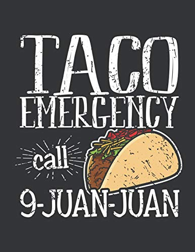 Notebook: Taco Emergency Call 9 Juan Juan Food Journal & Doodle Diary; 120 Squared Grid Pages for Writing and Drawing - 8.5x11 in.