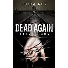 Dead Again: Dark Dreams: (The Dead Again Series, Book 1) (English Edition)
