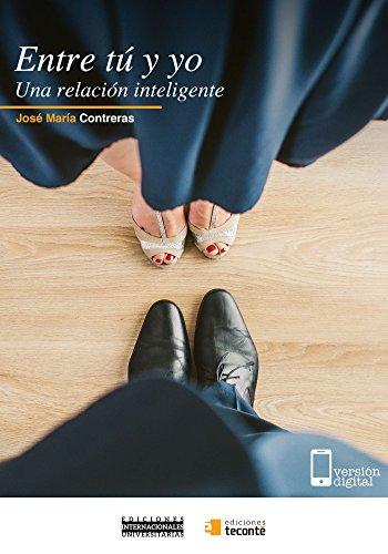 Entre tu y yo: Una relación inteligente por José María Contreras