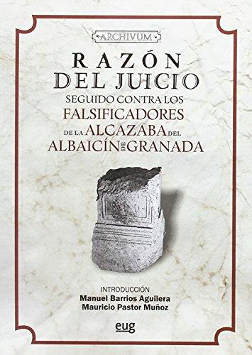 Razón del juicio seguido contra los falsificadores de la Alcazaba del Albaicín d (Archivum) por Aa.Vv.