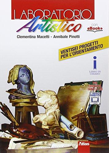 Laboratorio artistico. Con e-book. Con espansione online. Per le Scuole superiori
