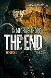 The End 3 - Zuflucht: Endzeit-Thriller - US-Bestseller-Serie! (Apokalypse, Dystopie, Spannung)