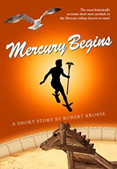 Mercury Begins (Mercury Series Book 0) (English Edition) von [Kroese, Robert]