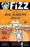 Fizz and the Dog Academy Rescue: Fizz 2 (English Edition)