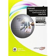 Manual Tarjeta Profesional de la Construcción (TPC). Albañilería. Formación para el Empleo (Fpe Formacion Empleo (cep))
