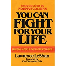 You Can Fight For Your Life: Emotional Factors in the Treatment of Cancer by LeShan, Lawrence (1980) Paperback