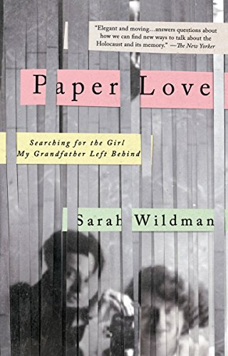 Paper Love : Searching for the Girl My Grandfather Left Behind