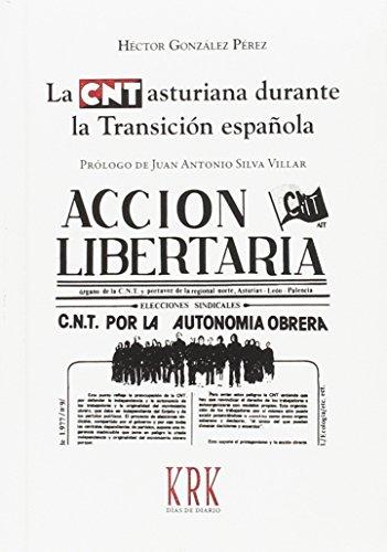 Descargar Libro La CNT asturiana durante la Transición española (Días de diario) de Héctor González Pérez