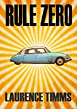 Rule Zero (Harry Bacon Book 1) by Laurence Timms