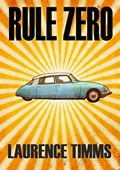 Rule Zero (Harry Bacon Book 1) by [Timms, Laurence]