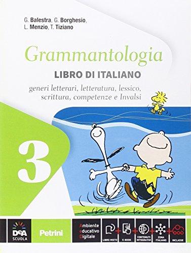 Grammantologia. Libro di italiano. Per la Scuola media. Con e-book. Con espansione online: 3