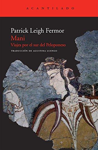 Mani: Viajes por el sur del Peloponeso (El Acantilado) por Patrick Leigh Fermor
