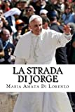 La strada di Jorge: Volume 4