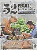 """Afficher """"52 projets pour jardiner en ville"""""""