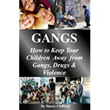 GANGS: How to Keep Your Children Away from Gangs, Drugs & Violence (English Edition)