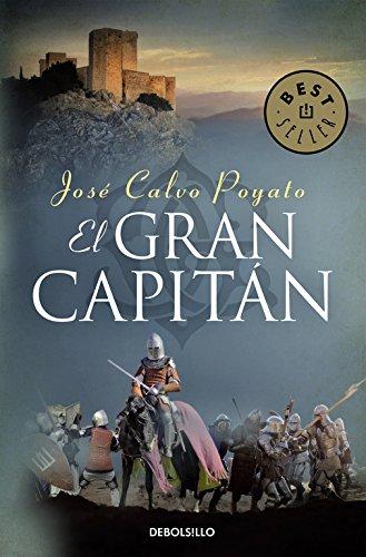 El Gran Capitán: Una apasionante novela sobre Gonzalo de Córdoba, el soldado que encumbró un imperio (BEST SELLER)