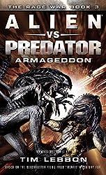 Alien vs. Predator: Armageddon: The Rage War 3 by Tim Lebbon (2016-10-05)
